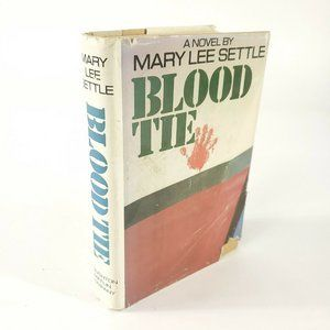 Blood Tie Mary Lee Settle 1977 Hardcover Vintage